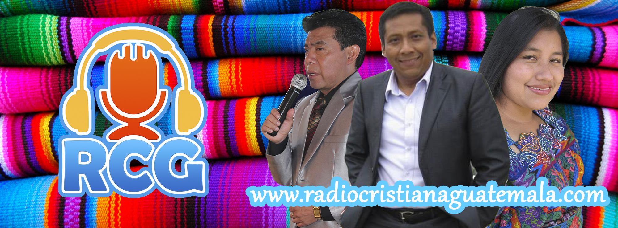 Historia de Radio Cristiana Guatemala Radio Por Internet Musica Predicas Consejos sermones Chapin